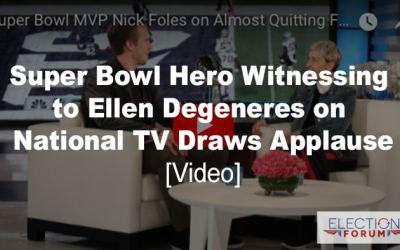 Super Bowl Hero Witnessing to Ellen Degeneres on National TV Draws Applause [Video]