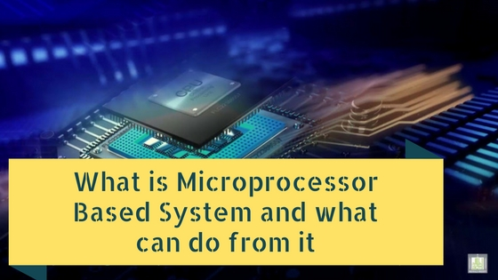 Microprocessor Based System