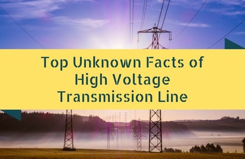 Top Unknown Facts of High Voltage Transmission Line