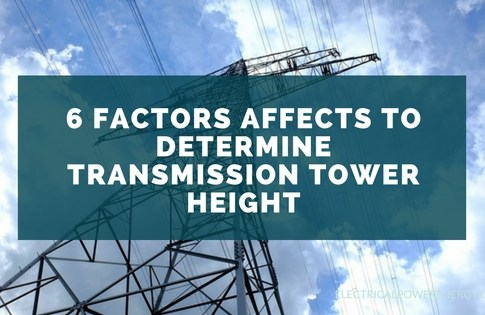 6 Factors Affects to Determine Transmission Tower Height