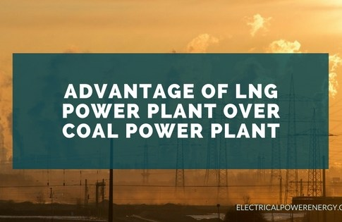 Advantage of LNG Power Plant Over Coal Power Plant