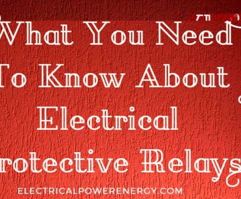 What You Need To Know About Electrical Protective Relays