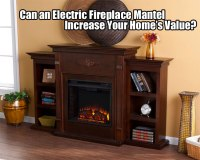 Can Electric Fireplace Mantels Increase Your Home's Value?