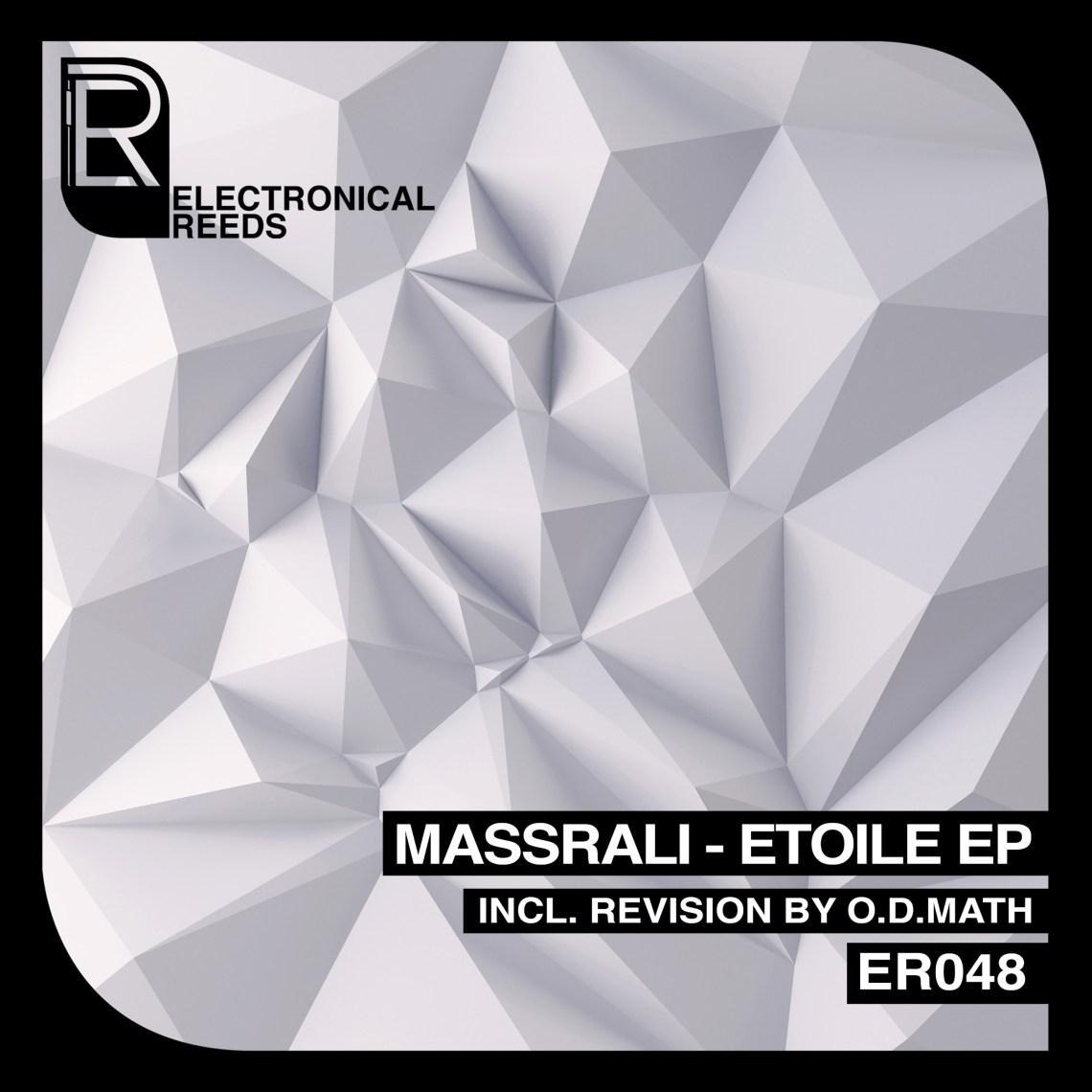 ER048 - Massrali - Etoile EP - Electronical Reeds