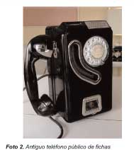 Foto 2. Antiguo teléfono público de fichas