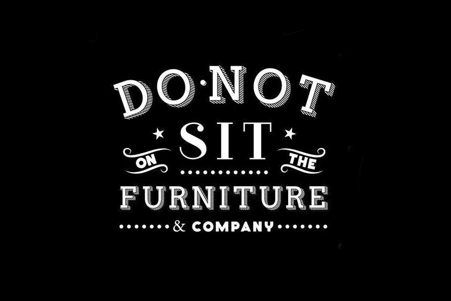 Do Not Sit On The Furniture