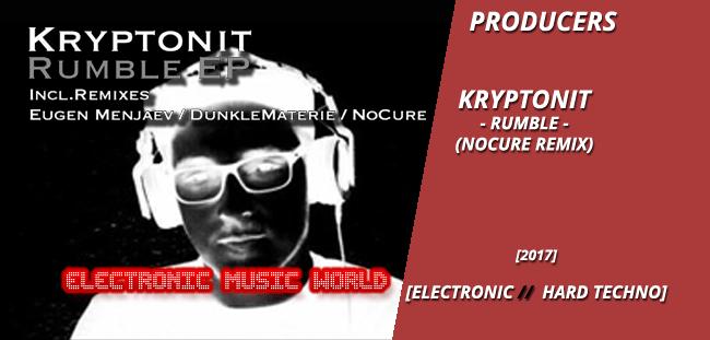 PRODUCERS: Kryptonit – Rumble (NoCure Remix) [Finder Records]