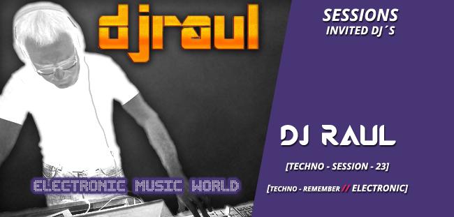 sessions_invited_djs_dj_raul_techno_session_23