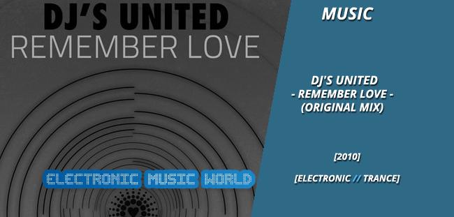 MUSIC: Dj's United – Remember Love (Original Mix)