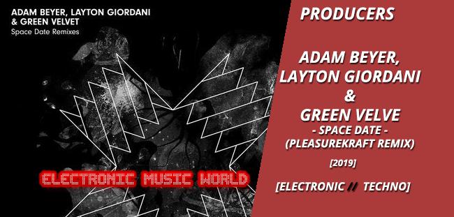 producers_adam_beyer-_layton_giordani__green_velvet_-_space_date_-pleasurekraft_remix