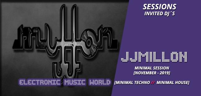 SESSIONS: JJMillon (November – 2019) Minimal Techno & Minimal House