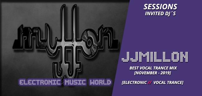 SESSIONS: JJMillon (November – 2019) Best Vocal Trance Mix