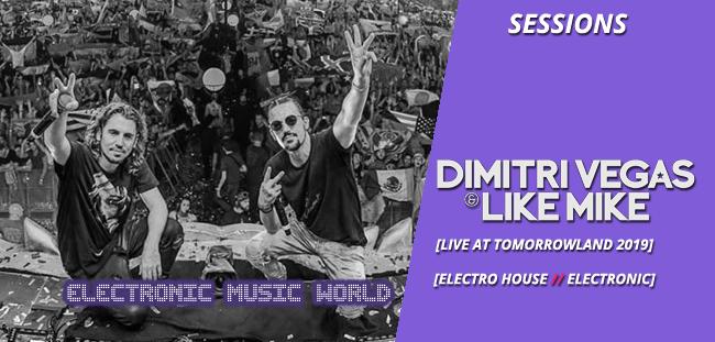 SESSIONS: Dimitri Vegas & Like Mike – Live at Tomorrowland 2019