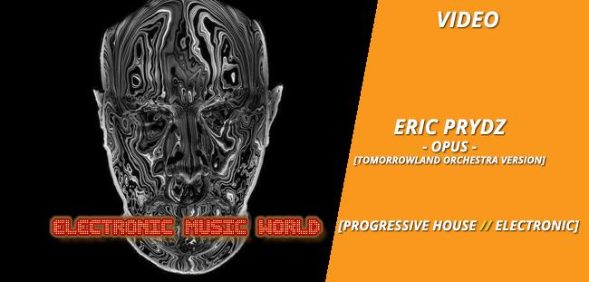 VIDEO: Eric Prydz – Opus (Tomorrowland Orchestra Version)