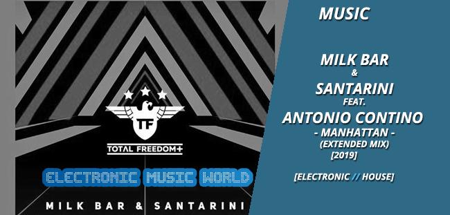 MUSIC: Milk Bar & Santarini feat. Antonio Contino – Manhattan (Extended Mix)