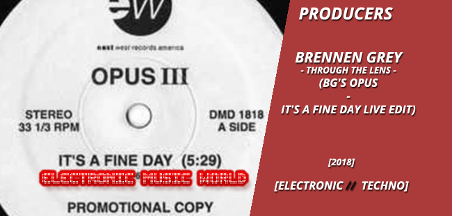 PRODUCERS: Brennen Grey – Through the Lens (BG's Opus – It's a Fine Day Live Edit)