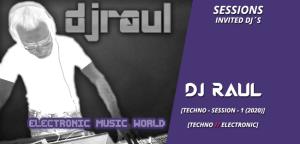sessions_invited_djs_dj_raul_techno_session_1_2020