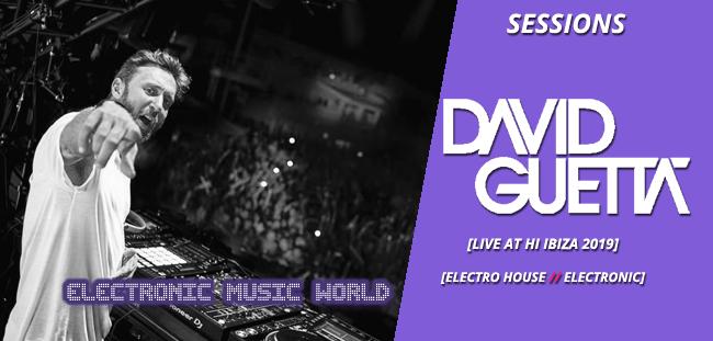 SESSIONS: David Guetta – Live at Hi Ibiza 2019