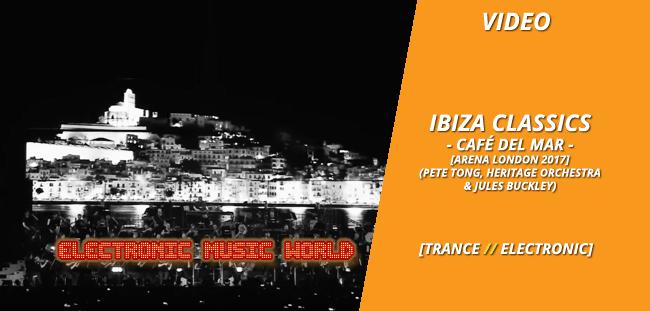VIDEO: Ibiza Classics – Cafe del Mar A. London 2017 (Pete Tong, H. Orchestra & Jules Buckle)