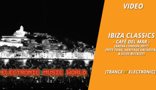 video_ibiza_classics_-_cafe_del_mar_-_arena_london_2017_pete_tong_heritage_orchestra__jules_buckley