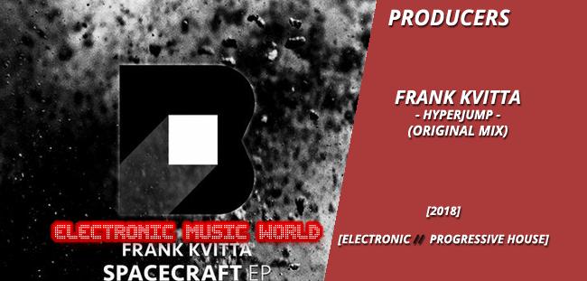 PRODUCERS: Frank Kvitta – Hyperjump (Original Mix)