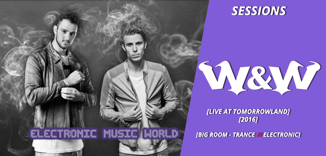 SESSIONS: W&W – Live at Tomorrowland 2016