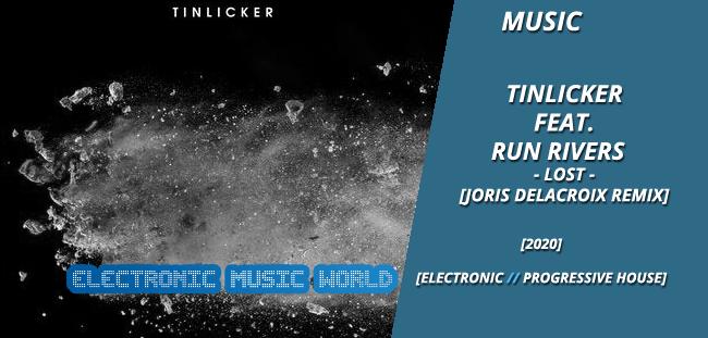 MUSIC: Tinlicker Feat. Run Rivers – Lost (Joris Delacroix Remix)