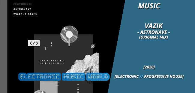 MUSIC: Vazik – Astronave (Original Mix)