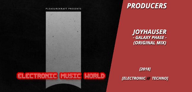 PRODUCERS: Joyhauser – Galaxy Phase (Original Mix)