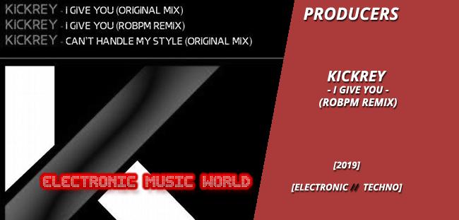 PRODUCERS: Kickrey – I Give You (ROBPM Remix)