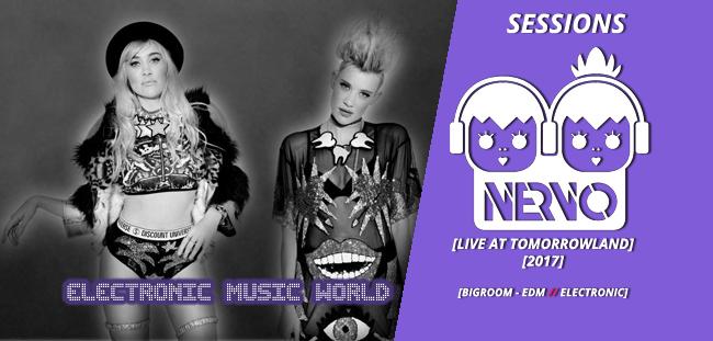 SESSIONS: Nervo – Live at Tomorrowland  – 2017