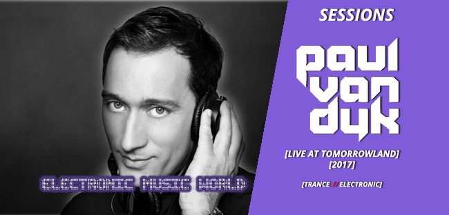 SESSIONS: Paul Van Dyk – Live at Tomorrowland 2017