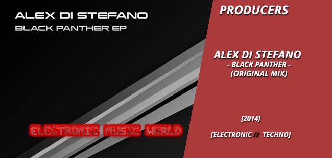 PRODUCERS: Alex Di Stefano – Black Panther (Original Mix)