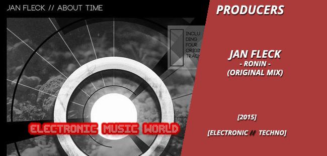 PRODUCERS: Jan Fleck – Ronin (Original Mix)