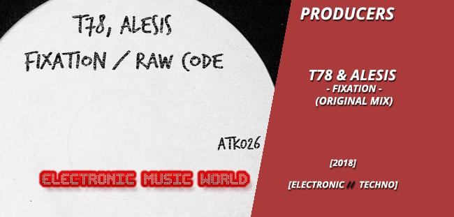 PRODUCERS: T78 & Alesis – Fixation (Original Mix)