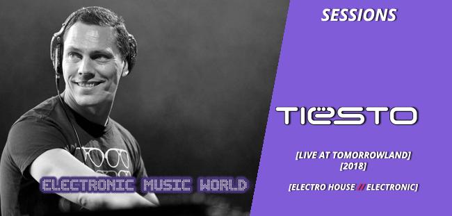 SESSIONS: Dj Tiesto – live at Tomorrowland (2018)