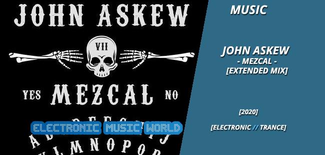 MUSIC: John Askew – Mezcal (Extended Mix)