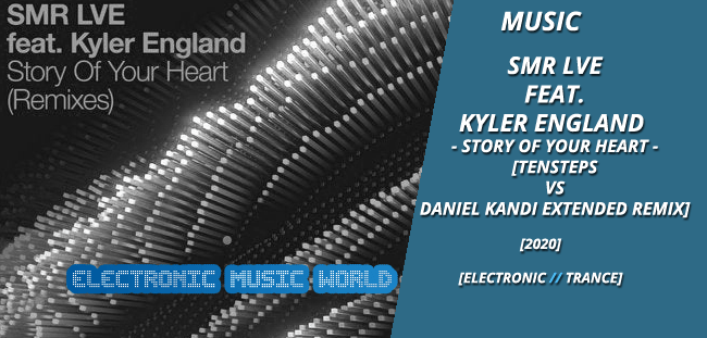 music_smr_live_feat._kyler_england_-_story_of_your_heart_tensteps_vs_daniel_kandi_extended_remix