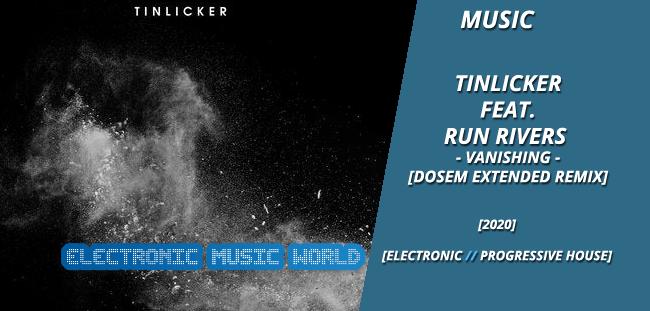 MUSIC: Tinlicker feat. Run Rivers – Vanishing (Dosem Extended Remix)