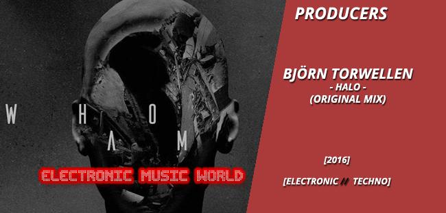 PRODUCERS: Björn Torwellen – Halo (Original Mix)
