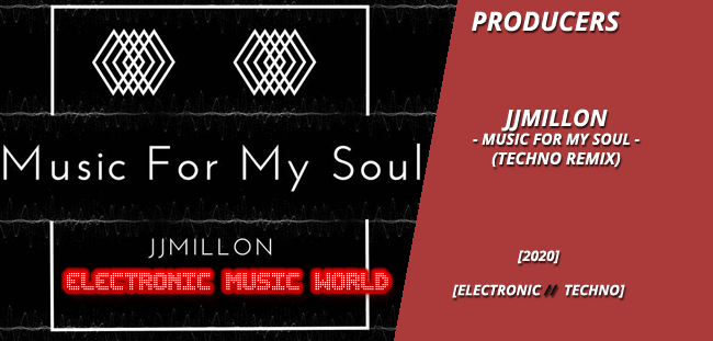 PRODUCERS: JJMillon – Music For My Soul (Techno Remix)