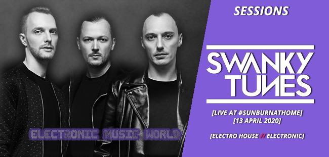 SESSIONS: Swanky Tunes – Live at #SunburnAtHome (13 april 2020)
