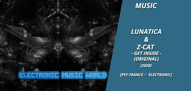 MUSIC: Lunatica & Z-Cat – Get Inside (Original)