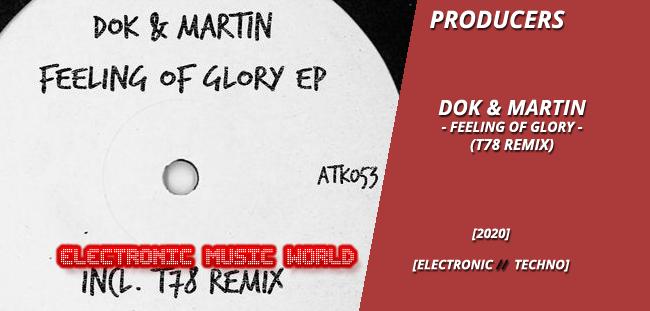 PRODUCERS: Dok & Martin – Feeling of Glory (T78 Remix)