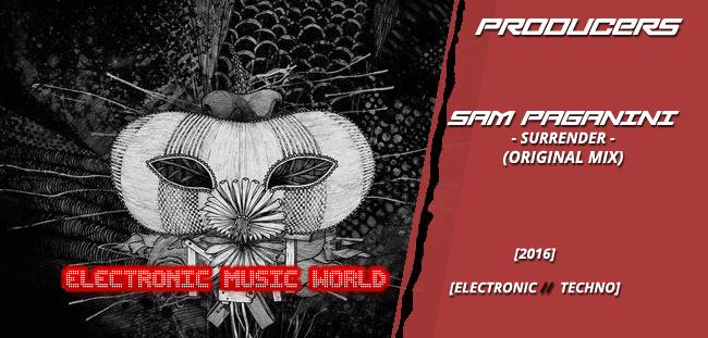 PRODUCERS: Sam Paganini – Surrender (Original Mix)
