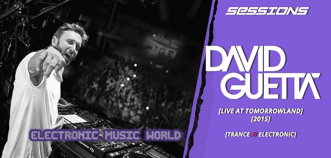SESSIONS: David Guetta – Live at Tomorrowland (2015)
