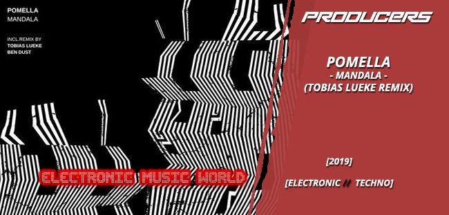 PRODUCERS: Pomella – Mandala (Tobias Lueke Remix)