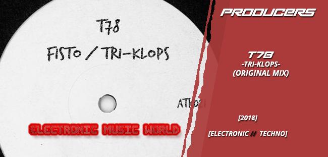 PRODUCERS: T78 – Tri-Klops (Original Mix)