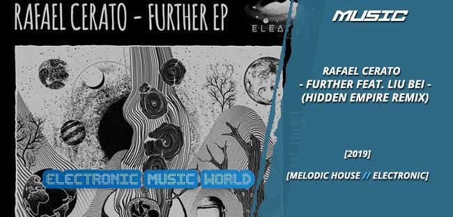 MUSIC: Rafael Cerato – Further feat. Liu Bei (Hidden Empire Remix)