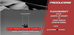 producers_pleasurekraft_-_g.o.d._gospel_of_doubt_ft_casey_gerald_spektre_remix